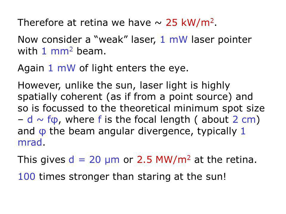 Therefore at retina we have ~ 25 kW/m2.