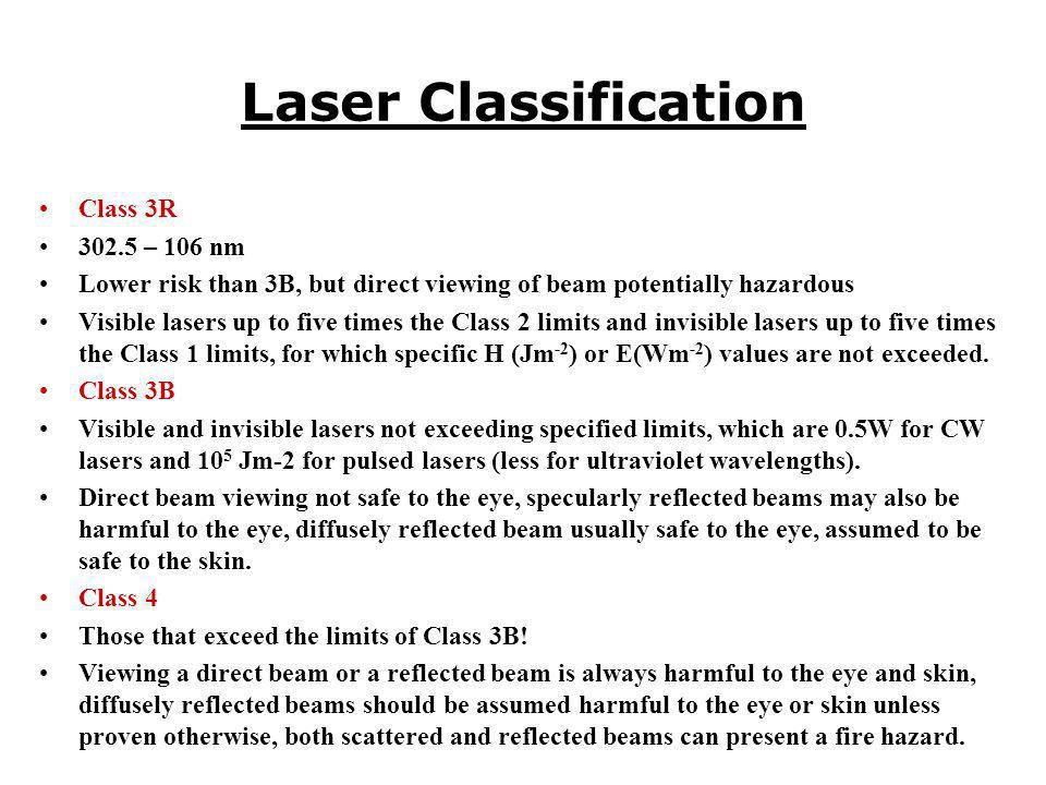Laser Classification Class 3R 302.5 – 106 nm