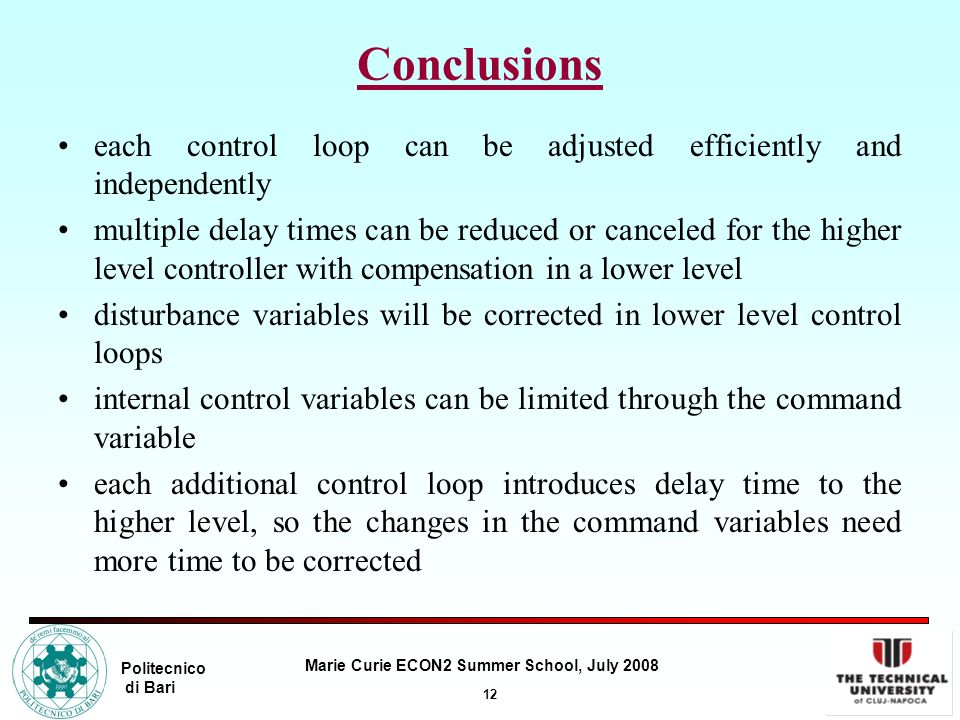 Conclusions each control loop can be adjusted efficiently and independently.