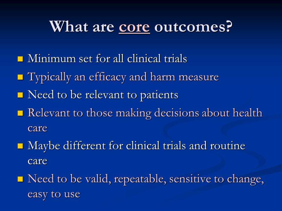 What are core outcomes Minimum set for all clinical trials