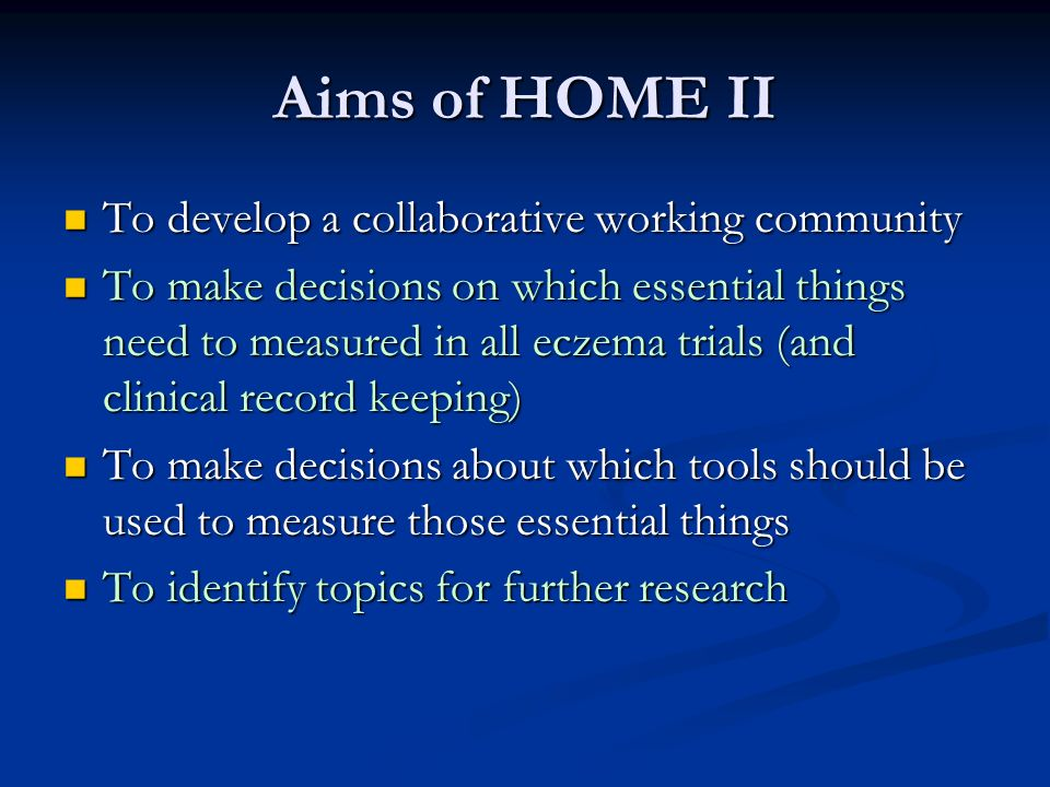 Aims of HOME II To develop a collaborative working community