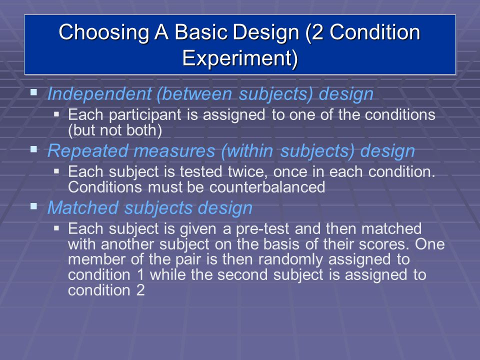 Choosing A Basic Design (2 Condition Experiment)