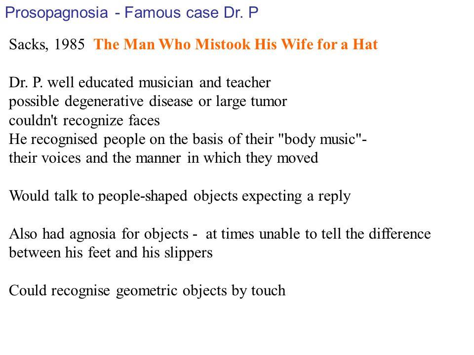 Prosopagnosia - Famous case Dr. P