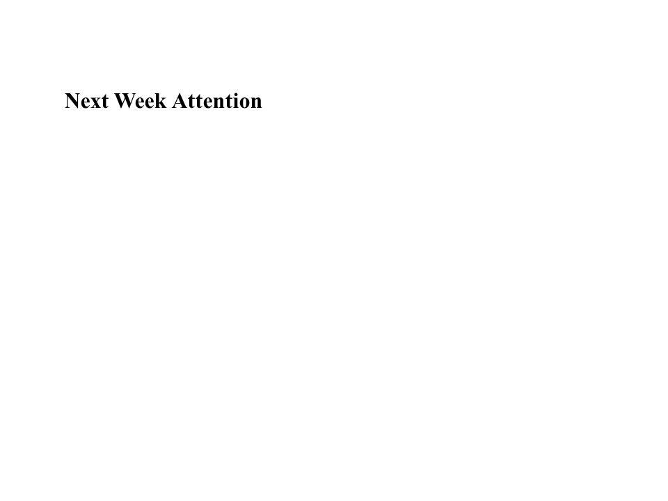 Next Week Attention