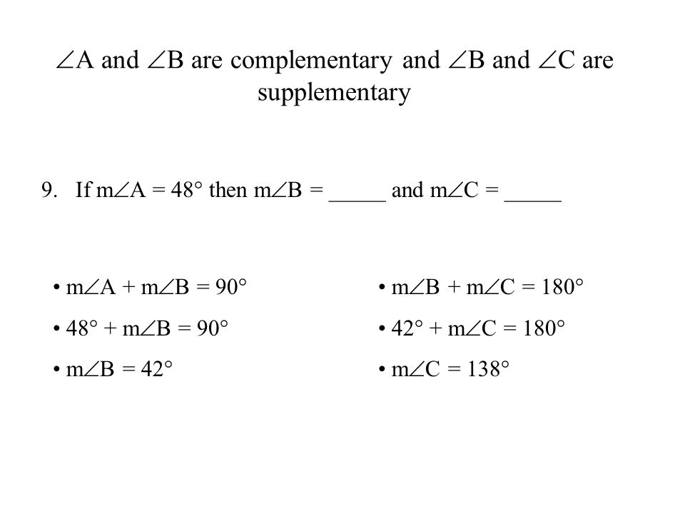 A and B are complementary and B and C are supplementary