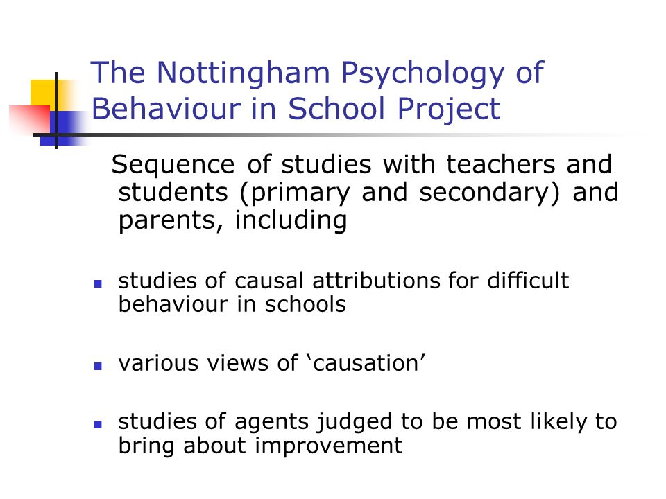 The Nottingham Psychology of Behaviour in School Project