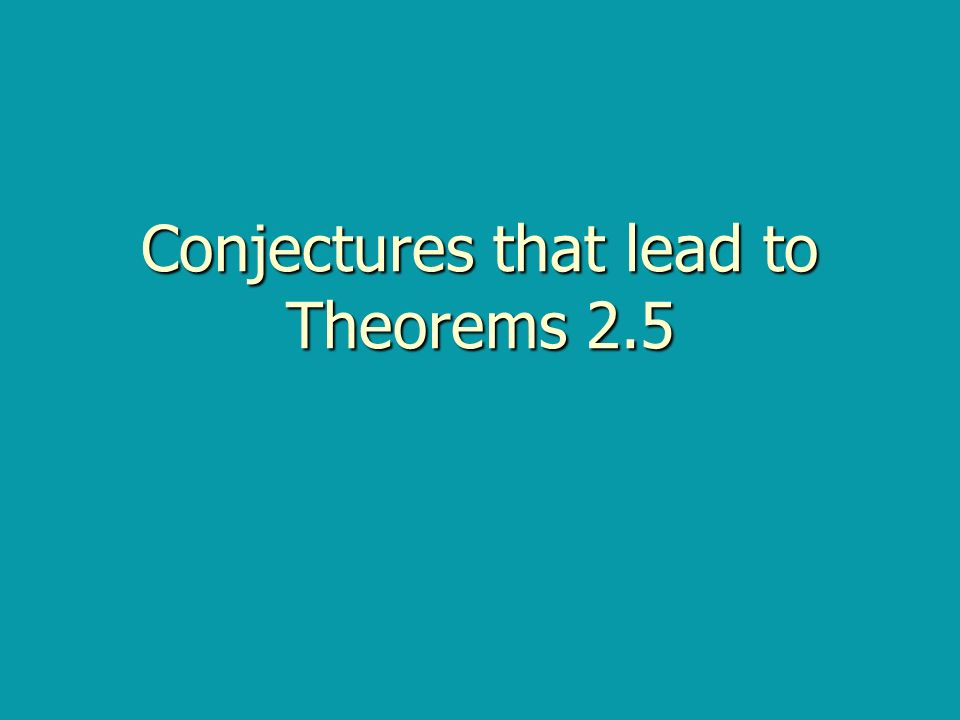 Conjectures that lead to Theorems 2.5