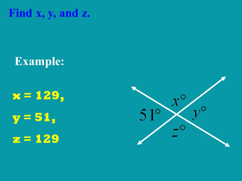 Find x, y, and z. Example: x = 129, y = 51, z = 129