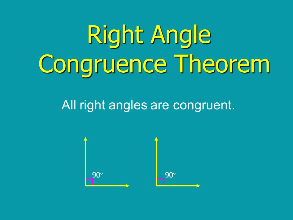 Right Angle Congruence Theorem