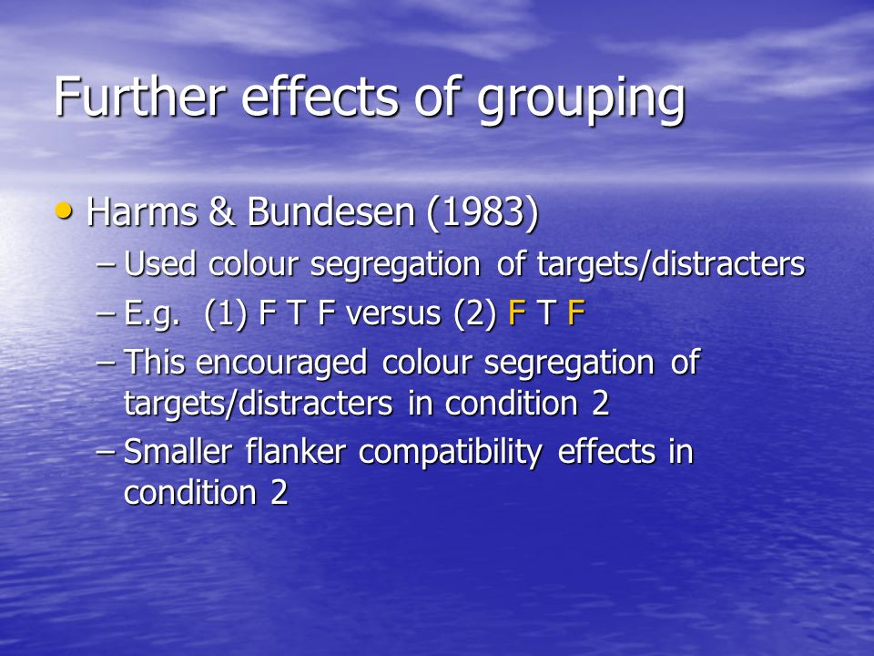 Further effects of grouping