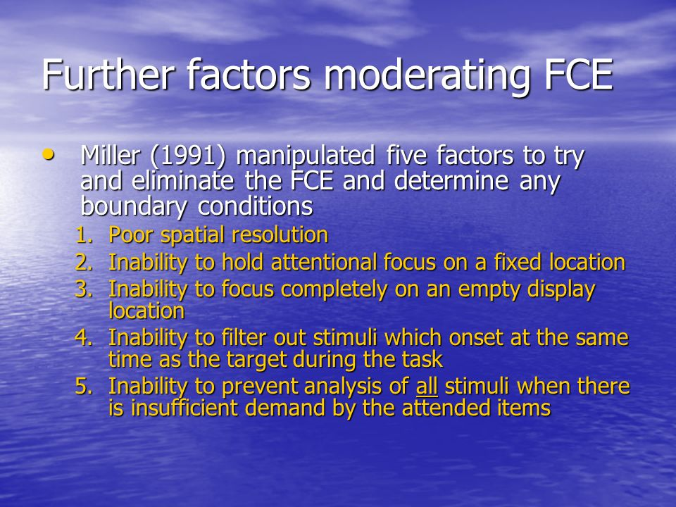 Further factors moderating FCE
