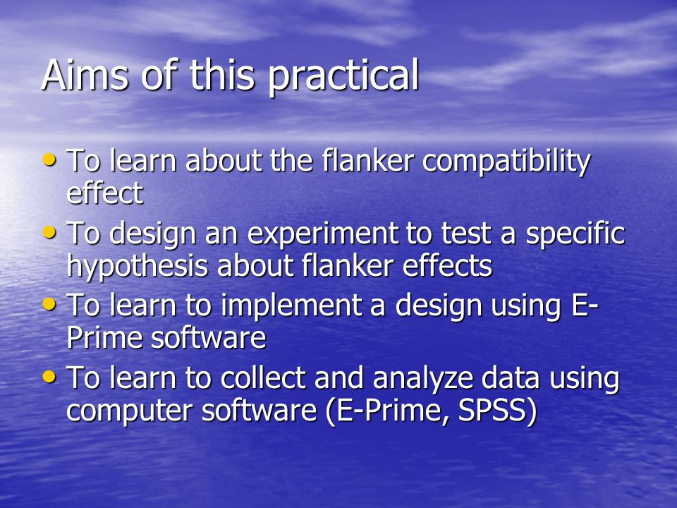 Aims of this practical To learn about the flanker compatibility effect