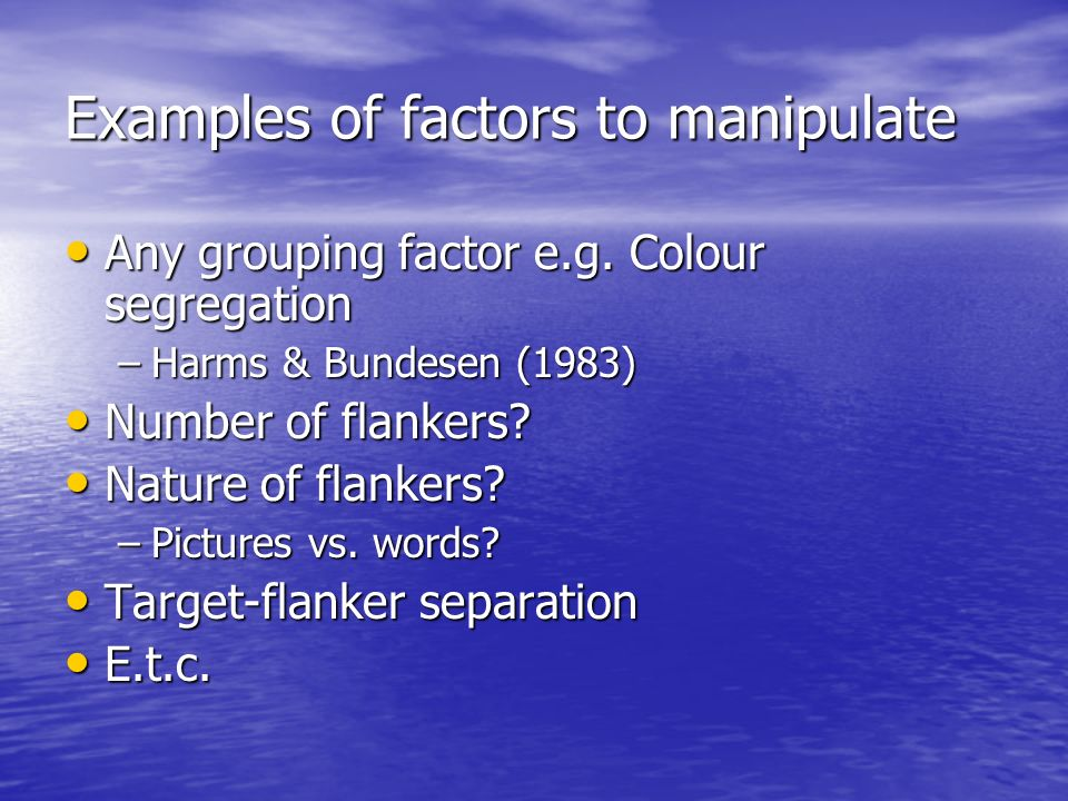 Examples of factors to manipulate