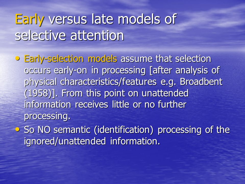 Early versus late models of selective attention
