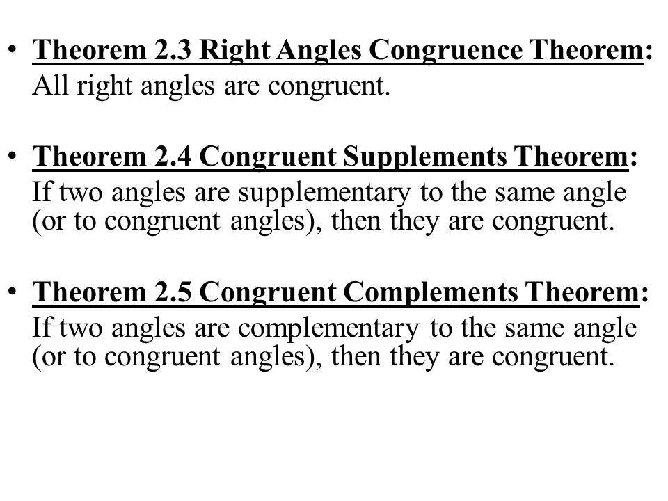 Theorem 2.3 Right Angles Congruence Theorem: