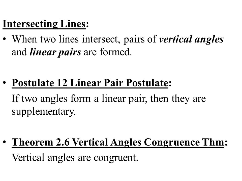 Intersecting Lines: When two lines intersect, pairs of vertical angles and linear pairs are formed.