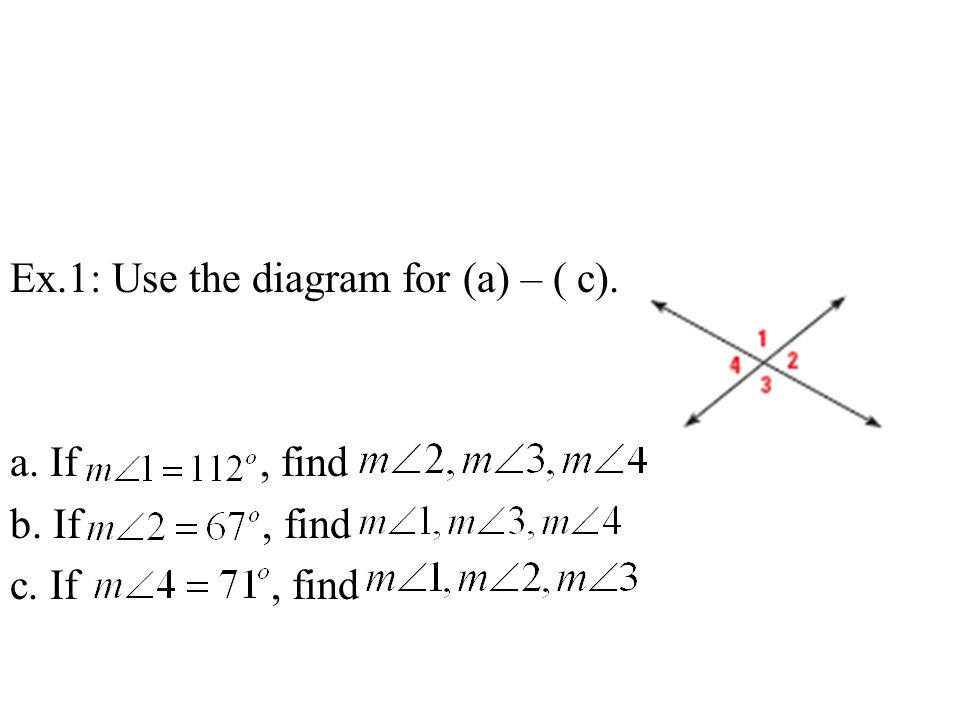 Ex. 1: Use the diagram for (a) – ( c). a. If , find b. If , find c
