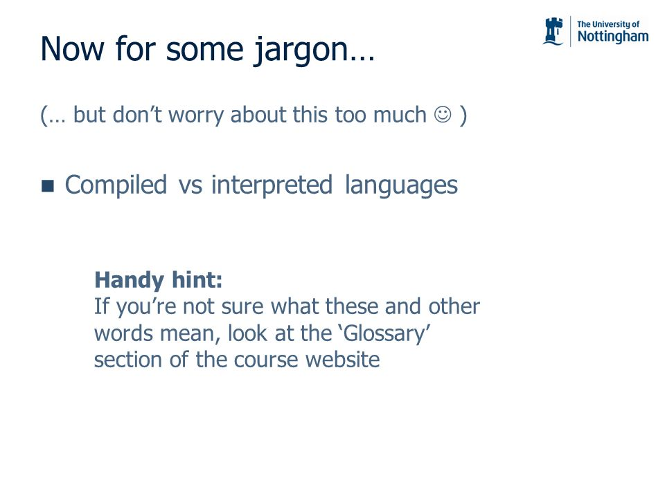 Now for some jargon… Compiled vs interpreted languages