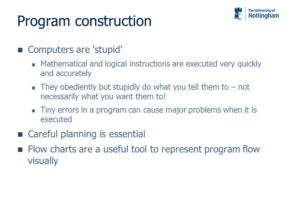 Program construction Computers are stupid