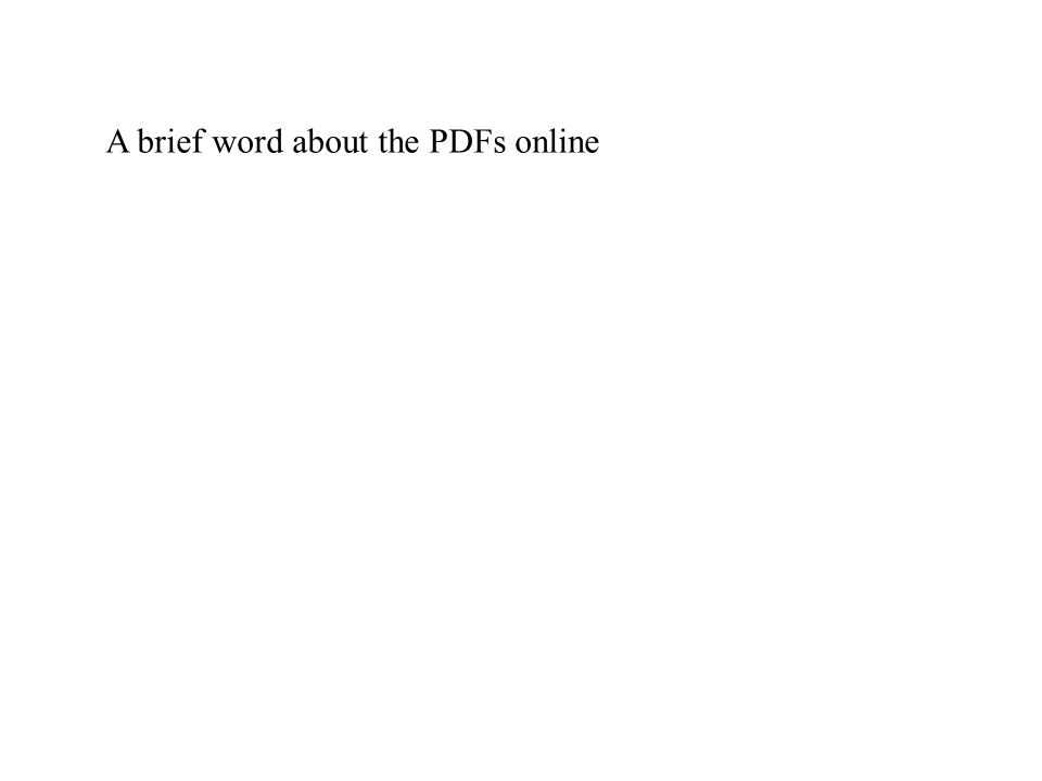 A brief word about the PDFs online