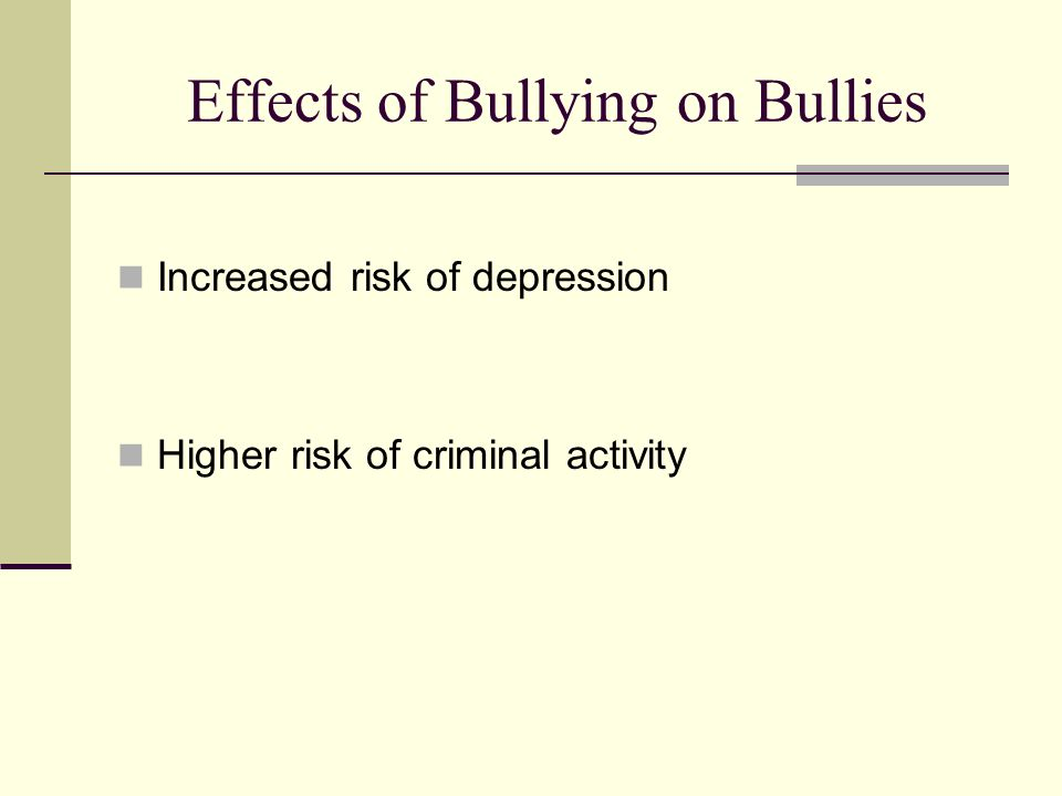 Effects of Bullying on Bullies