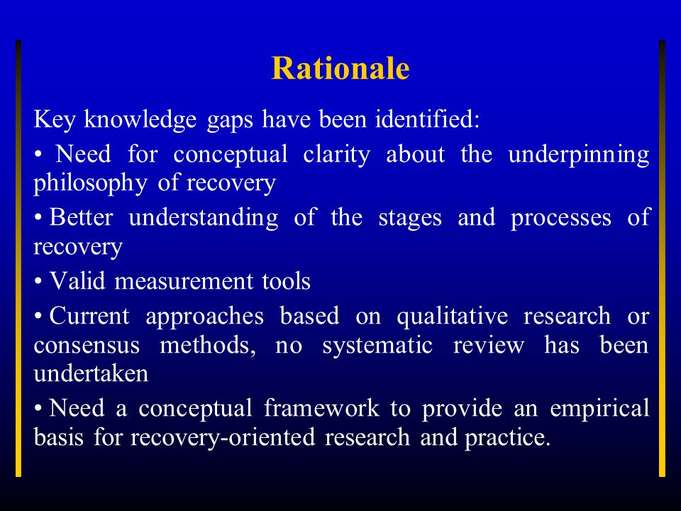 Rationale Key knowledge gaps have been identified: