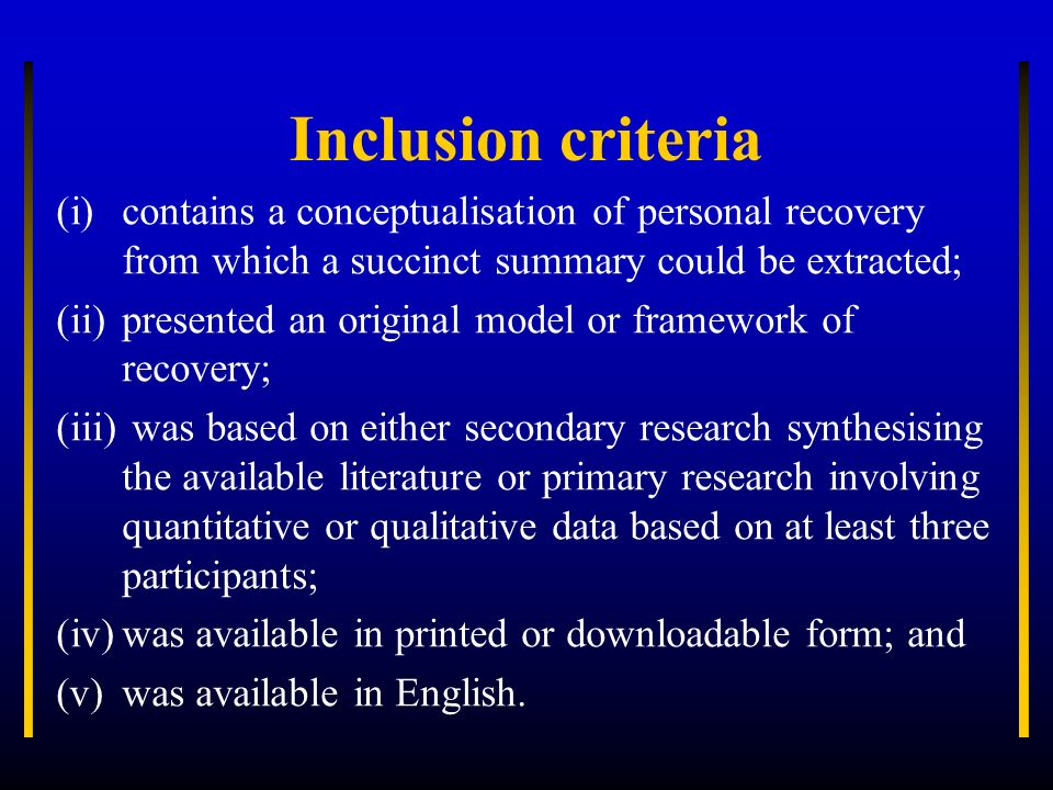 Inclusion criteria contains a conceptualisation of personal recovery from which a succinct summary could be extracted;