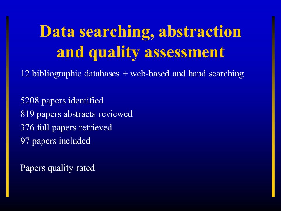 Data searching, abstraction and quality assessment