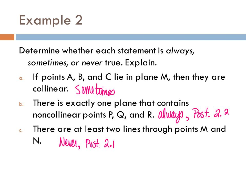 Example 2 Determine whether each statement is always, sometimes, or never true. Explain.