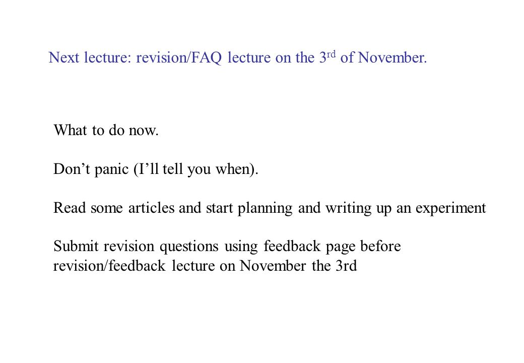 Next lecture: revision/FAQ lecture on the 3rd of November.