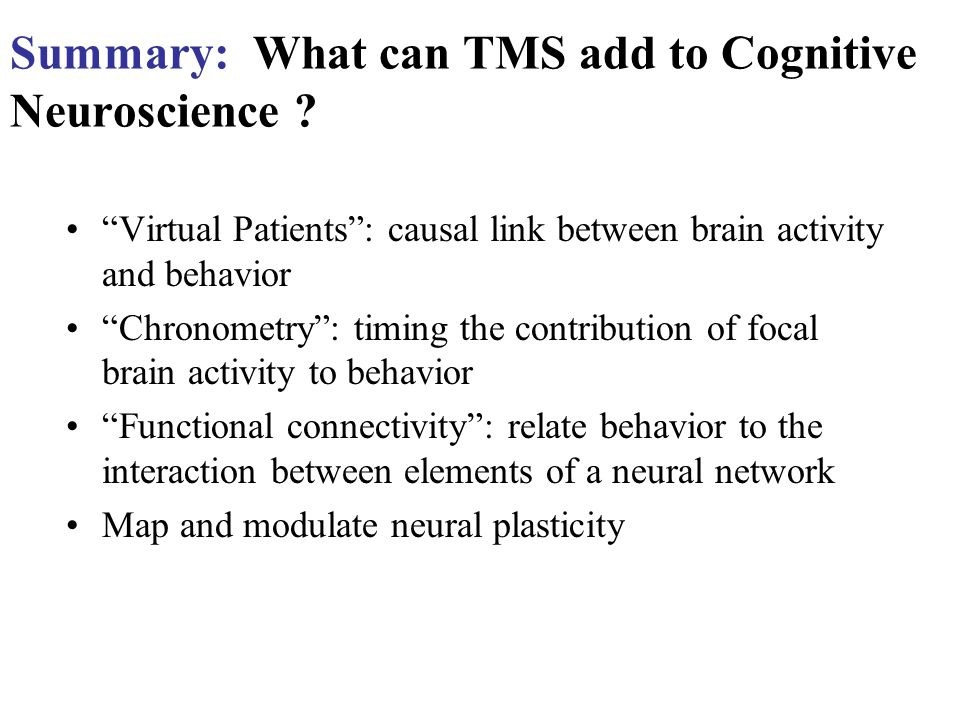 Summary: What can TMS add to Cognitive Neuroscience