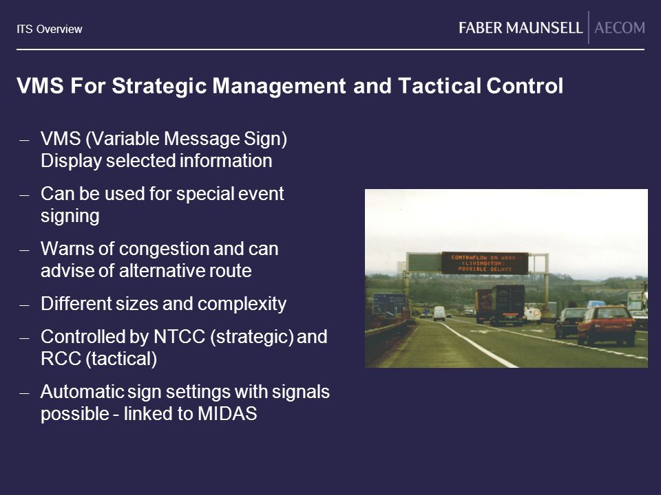 VMS For Strategic Management and Tactical Control