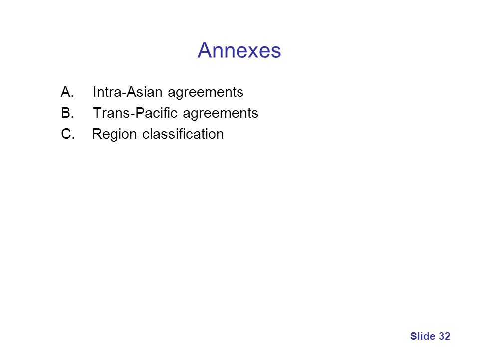 Annexes Intra-Asian agreements Trans-Pacific agreements