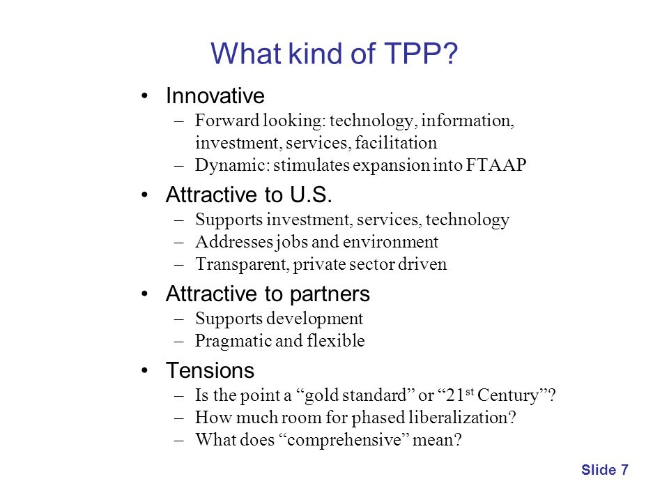 What kind of TPP Innovative Attractive to U.S. Attractive to partners