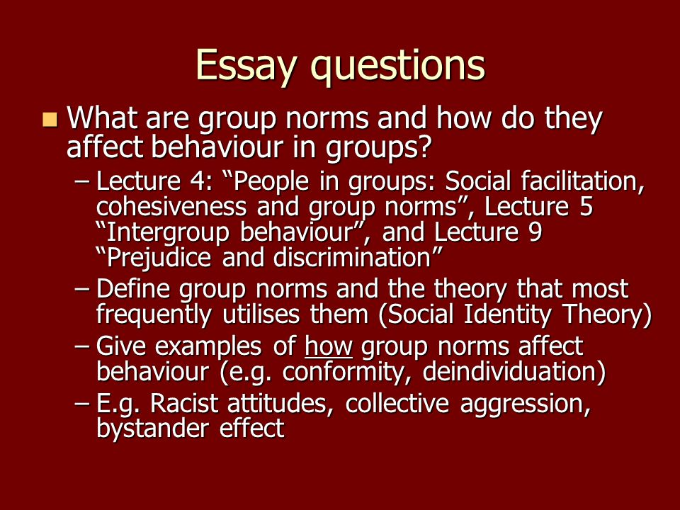 Essay questions What are group norms and how do they affect behaviour in groups