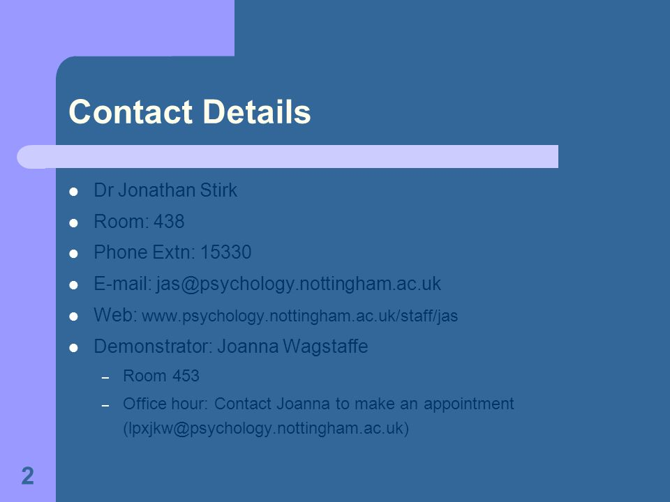 Contact Details Dr Jonathan Stirk Room: 438 Phone Extn: 15330