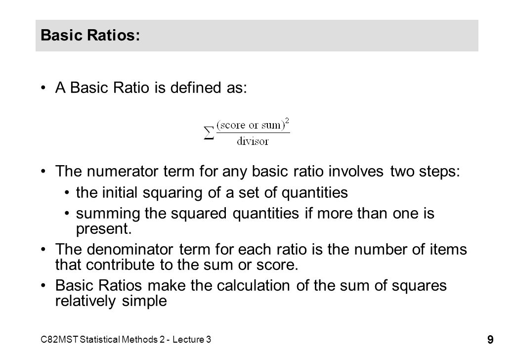 Basic Ratios: A Basic Ratio is defined as: The numerator term for any basic ratio involves two steps: