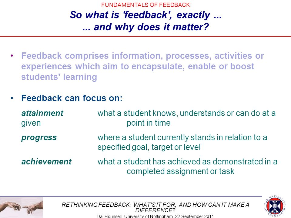FUNDAMENTALS OF FEEDBACK So what is feedback , exactly