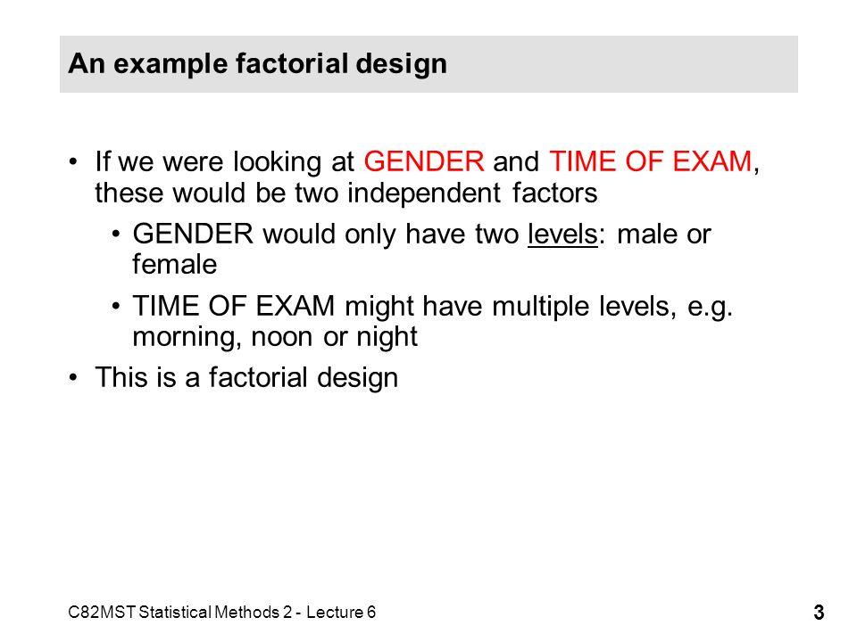 An example factorial design