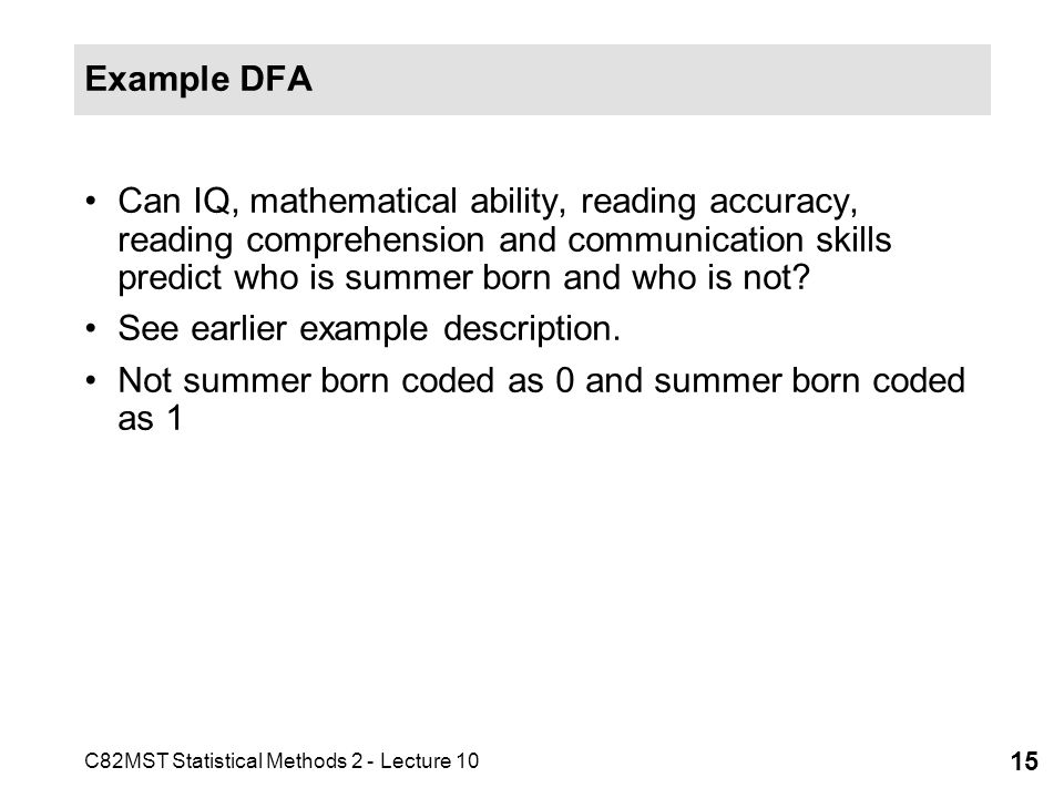 Example DFA Can IQ, mathematical ability, reading accuracy, reading comprehension and communication skills predict who is summer born and who is not