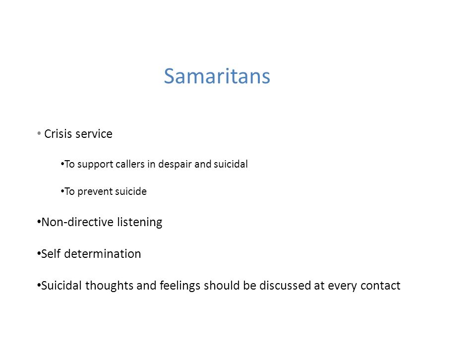 Samaritans Crisis service Non-directive listening Self determination
