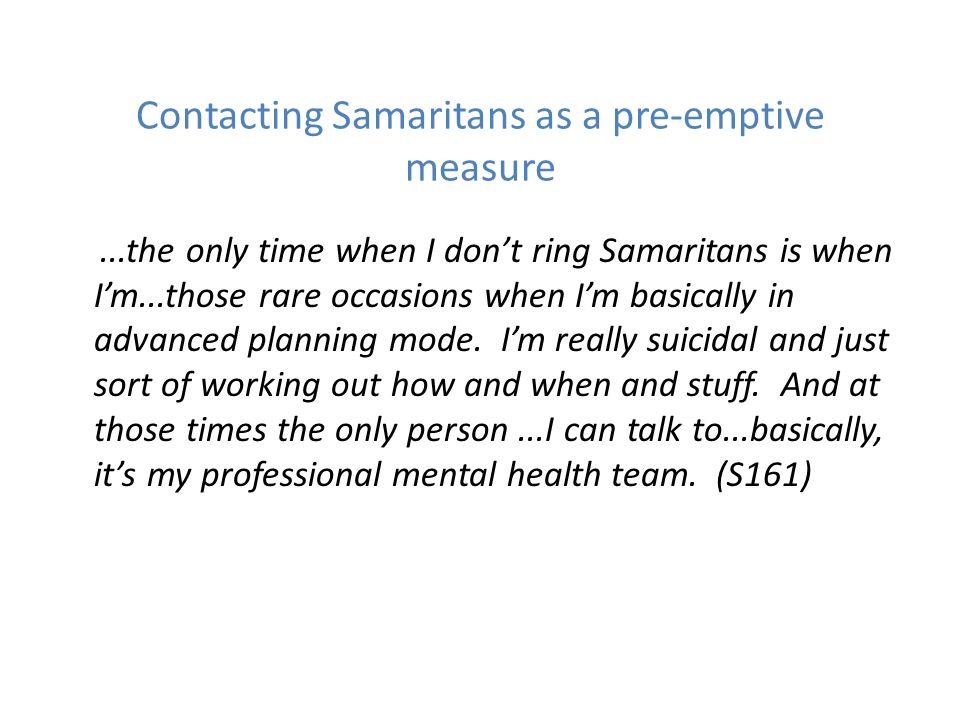 Contacting Samaritans as a pre-emptive measure