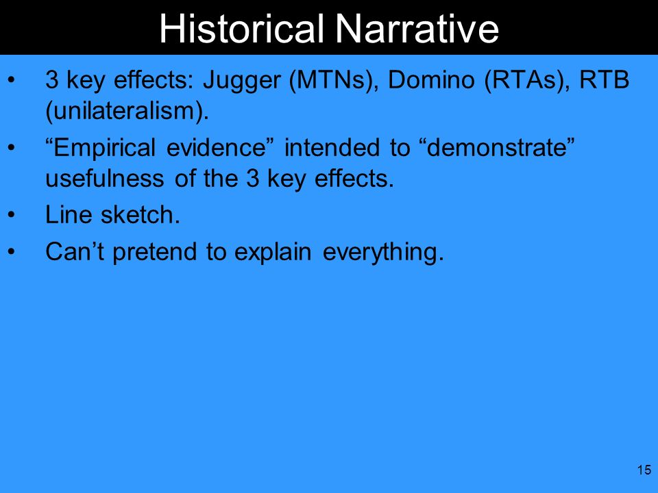 Historical Narrative 3 key effects: Jugger (MTNs), Domino (RTAs), RTB (unilateralism).