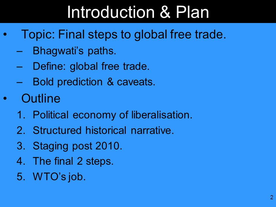 Introduction & Plan Topic: Final steps to global free trade. Outline