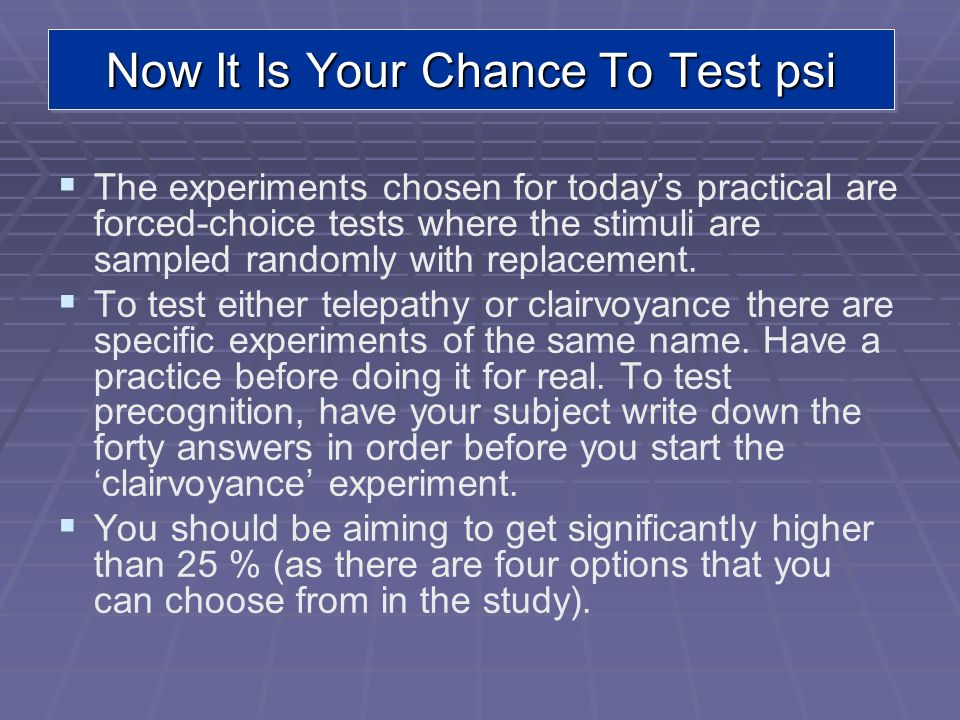 Now It Is Your Chance To Test psi
