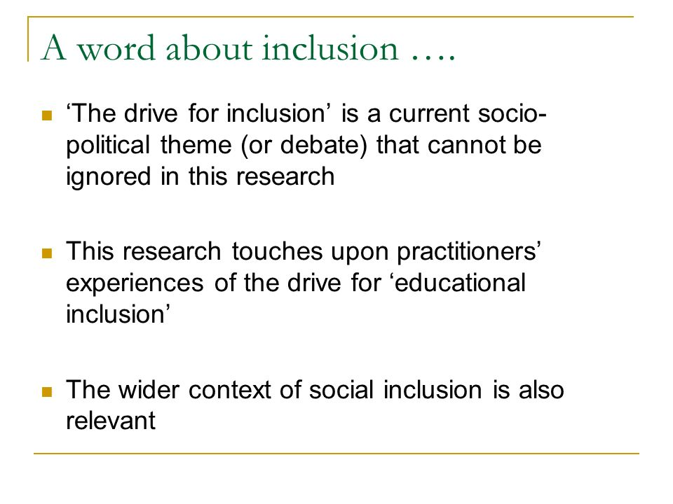 A word about inclusion ….