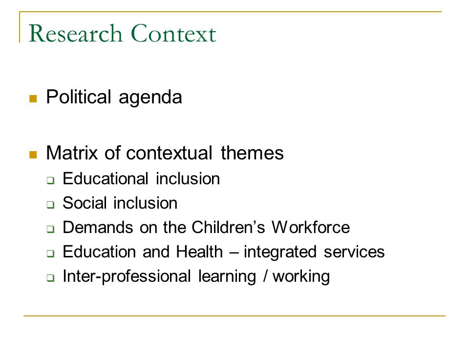 Research Context Political agenda Matrix of contextual themes