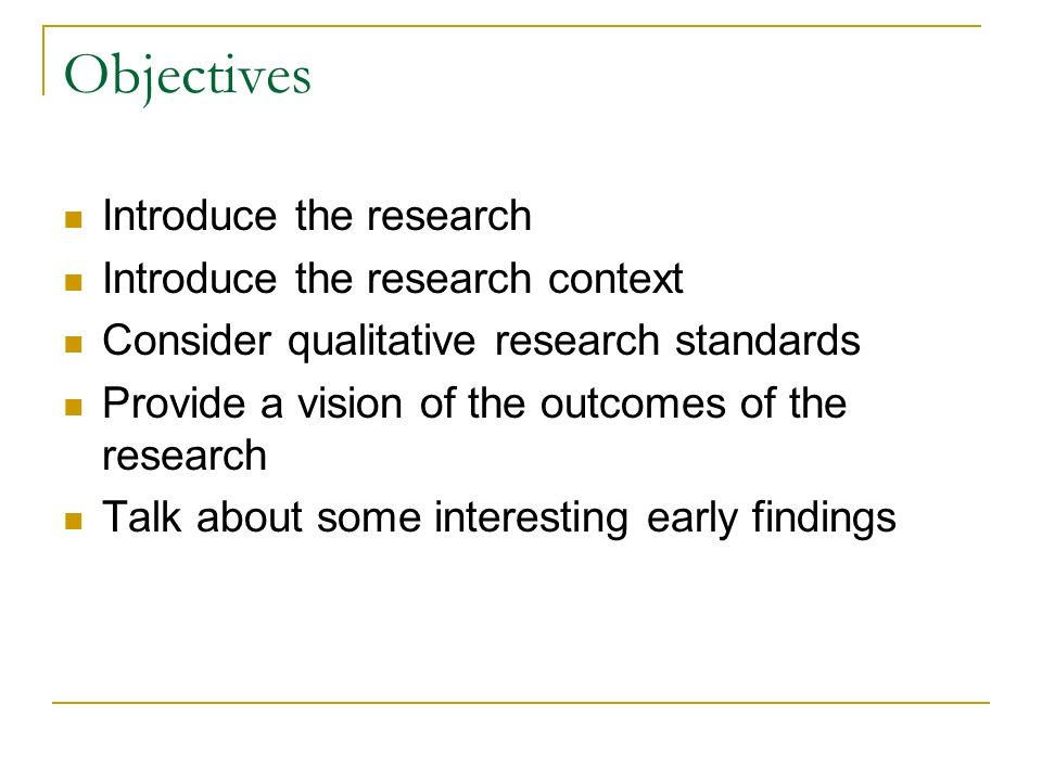 Objectives Introduce the research Introduce the research context