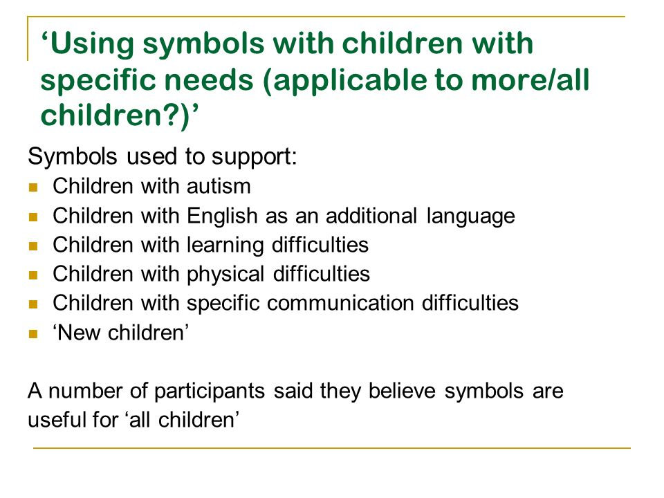 'Using symbols with children with specific needs (applicable to more/all children )'