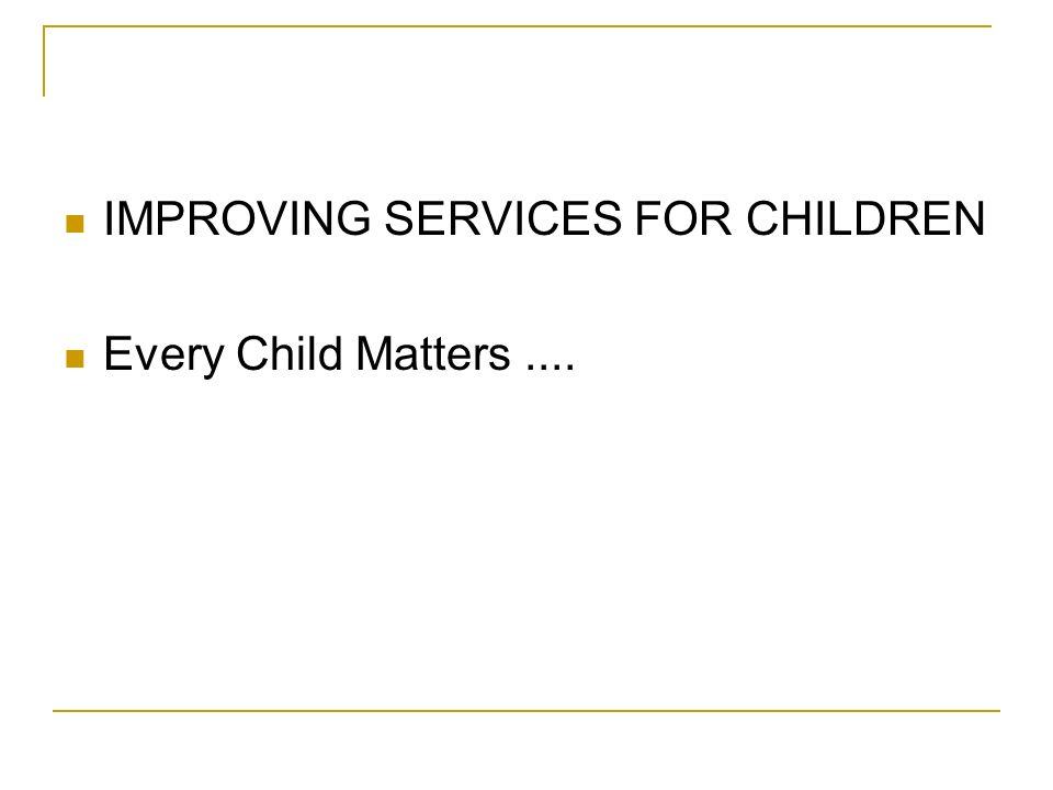 IMPROVING SERVICES FOR CHILDREN
